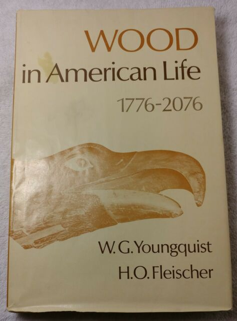 Wood in American Life 1776-2076 HARDCOVER 1st Edition RARE