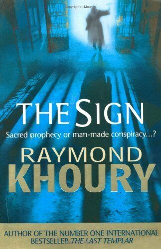 The Sign By  Raymond Khoury. 9781409102137
