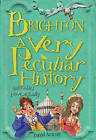 Brighton: A Very Peculiar History by David Arscott (Hardback, 2009)