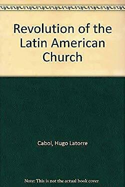 Revolution of the Latin American Church by Latorre Cabal, Hugo-ExLibrary