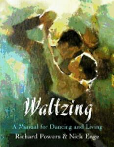 Waltzing: A Manual for Dancing and Living by Nick Enge: New