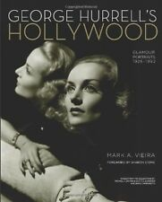 George Hurrell's Hollywood : Glamour Portraits 1925-1992 by Mark A. Vieira (2013, Hardcover)