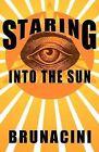 Staring Into the Sun by Nick Brunacini (Paperback / softback, 2012)