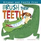 Kitanai and Cavity Croc Brush Their Teeth by Thomas Kingsley Troupe (Paperback / softback, 2015)