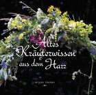 Altes Kräuterwissen aus dem Harz von Hilde Thoms (2015, Gebundene Ausgabe)