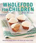 Wholefood for Children by Jude Blereau (Paperback, 2010)