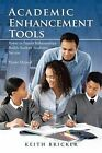 Academic Enhancement Tools: Power in Family Relationships Builds Student Academic Success by Keith Bricker (Paperback / softback, 2013)