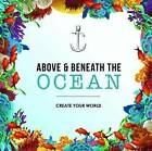 Above and Beneath the Ocean: Create your World by New Holland Publishers (Paperback, 2015)