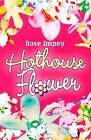 Hothouse Flower by Rose Impey (Paperback, 2006)