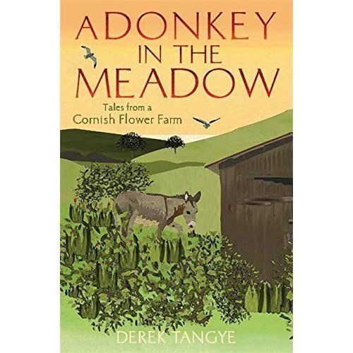 1 of 1 - A Donkey in the Meadow: Tales from a Cornish Flo, Tangye, Derek, New
