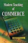 Modern Teaching of Commerce by Mahesh Kumar (Hardback, 2004)