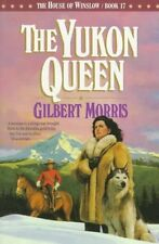 The House of Winslow: The Yukon Queen Bk. 17 by Gilbert Morris (1995, Paperback)