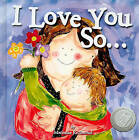 I Love You So... by Marianne Richmond (Hardback, 2007)