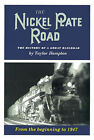 The Nickel Plate Road: The History of a Great Railroad by Taylor Hampton (Paperback / softback, 2001)