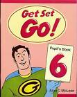Get Set - Go!: 6: Pupil's Book by Alan C. McLean, Cathy Lawday, Liz Driscoll (Paperback, 1997)