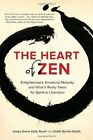 The Heart of Zen: Enlightenment, Emotional Maturity, and What it Really Takes for Spiritual Liberation by Jun Po Denis Kelly, Keith Martin-Smith (Paperback, 2014)