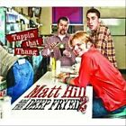 Tappin' That Thang by Matt Hill (Blues) (CD, May-2012, Deep Fryed Records)