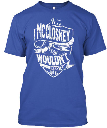 Its A Mccloskey Thing It/'s You Wouldn/'t Understand Standard Unisex T-shirt