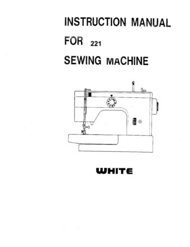 White W221 Sewing MachineEmbroiderySerger Owners Manual