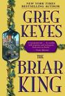 The Kingdoms of Thorn and Bone Ser.: The Briar King Bk. 1 by Greg Keyes (2003, Hardcover)