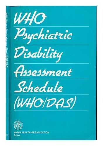 WHO psychiatric disability assessment schedule (WHO/DAS), with a guide to its...