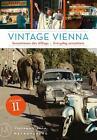 Vintage Vienna von Daniela Horvath und Michael Martinek (2014, Gebundene Ausgabe)