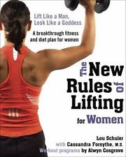 The New Rules of Lifting for Women Lift Like a Man Look Like a Goddess Schuler