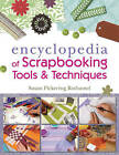 The Encyclopedia of Scrapbooking Tools & Techniques by Susan Pickering Rothamel (Paperback, 2009)