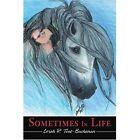 Sometimes in Life 9780595275472 by Lorah R Tout-buchanan Paperback