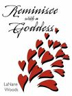 Reminisce With a Goddess 9781456737009 by Lanane Woods Paperback