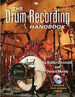 Bobby Owsinski/Dennis Moody: The Drum Recording Handbook by Bobby Owsinski, Dennis Moody (Paperback, 2009)