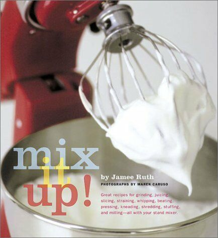 Mix It Up! Great Recipes to Make the Most of Your