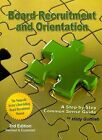 Board Recruitment and Orientation: A Step-By-Step, Common Sense Guide 3rd Edition by Hildy Gottlieb (Paperback / softback, 2008)
