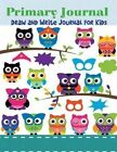 Primary Journal: Draw and Write Journal for Kids by Creative Kids (Paperback / softback, 2015)