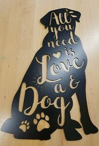 All You need is Love & a Dog metal wall art plasma cut ...