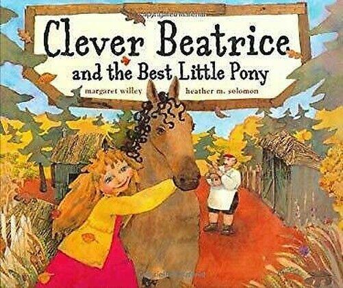 Klevere Beatrice und The Best Little Pony von Willey, Margaret