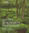 Wildes Nordrhein-Westfalen von Ralf Johnen (2014, Gebundene Ausgabe)