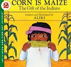 Let's-Read-And-Find-Out Science 2: Corn Is Maize : The Gift of the Indians by Aliki (1986, Paperback)