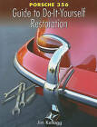 Porsche 356 Guide to Do-It-Yourself Restoration by Jim Kellogg (Paperback / softback, 2009)