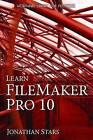 Learn FileMaker Pro 10 by Jonathan Stars (Paperback, 2009)