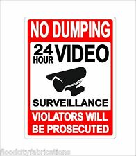 NO DUMPING 24 HR VIDEO SURVEILLANCE  PRIVATE PROPERTY  9X12 METAL SIGN ALUMINUM