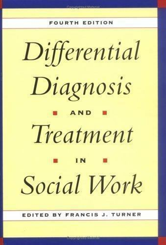 Differential Diagnosis & Treatment in Social Work, 4th ...
