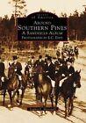 Around Southern Pines: A Sandhills Album by Stephen E Massengill (Paperback / softback, 1998)