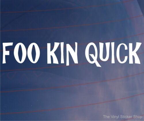 FOO Kin rapide Drôle Voiture//Van//Vélo//fenêtre//pare-chocs Euro Jdm Vinyle Autocollant//Autocollant