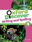 Oxford Discover: 4: Writing and Spelling by Oxford University Press (Paperback, 2014)