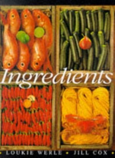Ingredients By Loukie Werle, Jill Cox, Judy Sarris