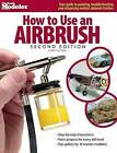 How to Use an Airbrush by Robert Downie (Paperback / softback)