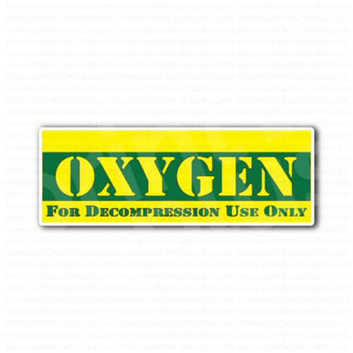 Oxygen For Decompression Use Only Sticker