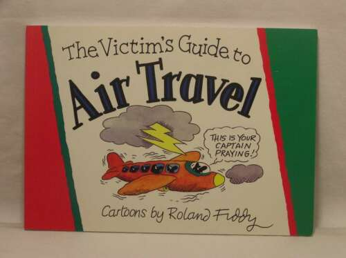 1 of 1 - Victim's Guide to Air Travel, Fiddy, Roland, Excellent Book