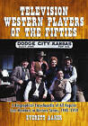 Television Western Players of the Fifties: A Biographical Encyclopedia of All Regular Cast Members in Western Series, 1949-1959 by Everett Aaker (Paperback, 2007)